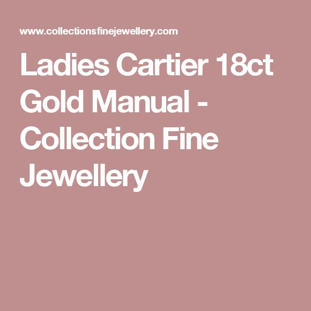 Ladies Cartier 18ct Gold Manual - Collection Fine Jewellery