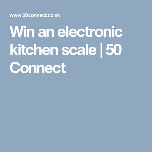 Win an electronic kitchen scale | 50 Connect