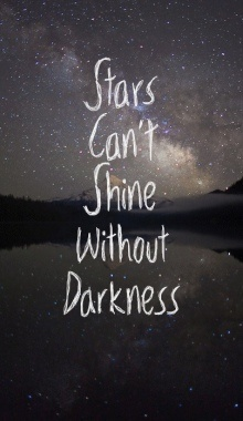 Stars Cant Shine Without Darkness #quote