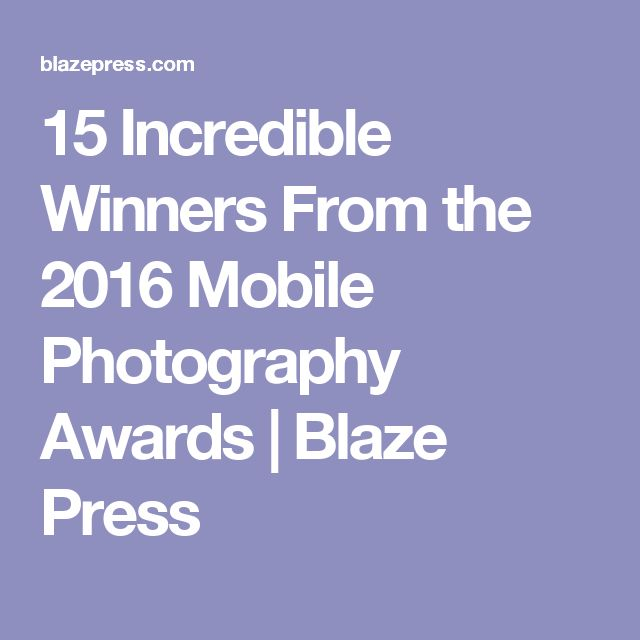 15 Incredible Winners From the 2016 Mobile Photography Awards | Blaze Press
