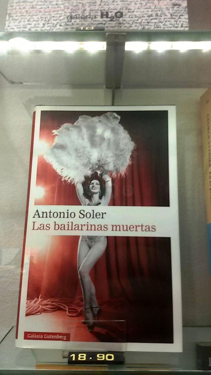 """""""Las bailarinas muertas"""" de Antonio Soler. Galaxia Gutenberg"""