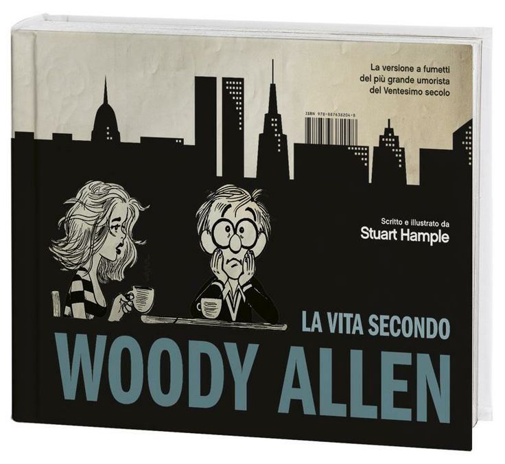 """""""La vita secondo Woody Allen. La versione a fumetti del più grande umorista del XX secolo"""", Stuart Hample."""