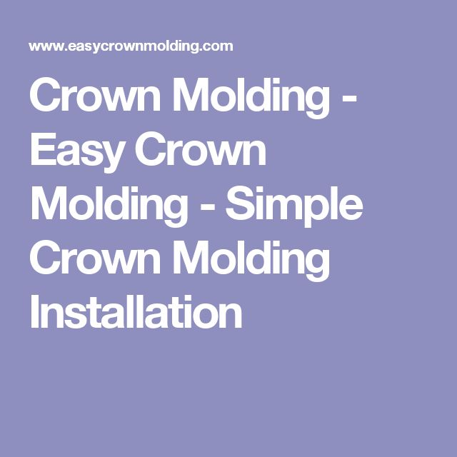 Crown Molding - Easy Crown Molding - Simple Crown Molding Installation
