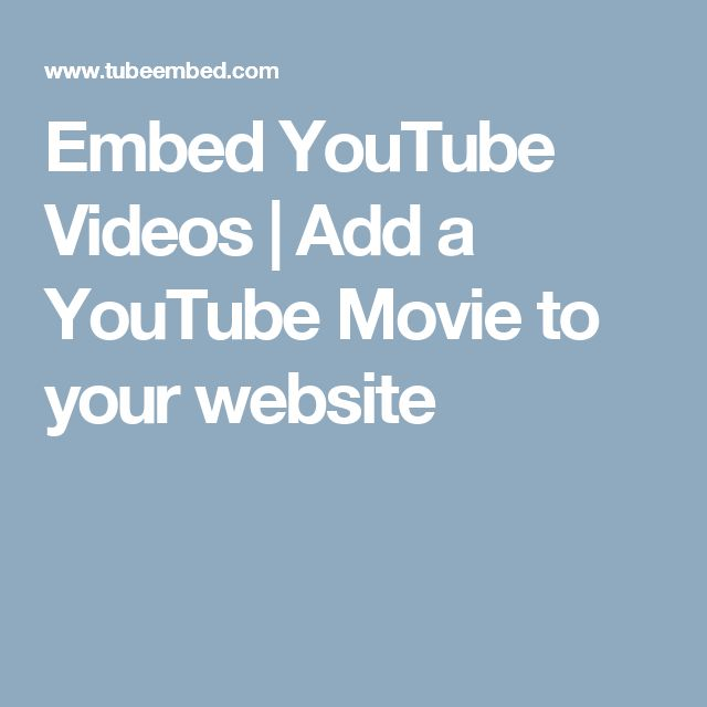 Embed YouTube Videos   Add a YouTube Movie to your website