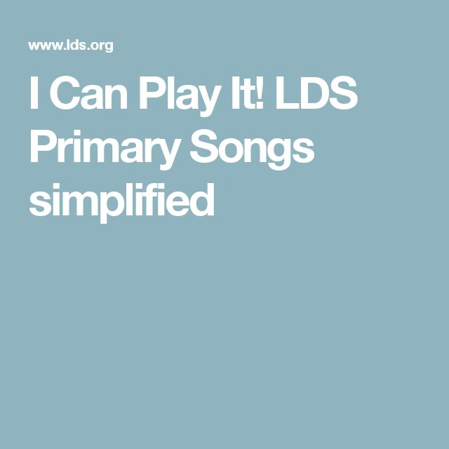 I Can Play It! LDS Primary Songs simplified