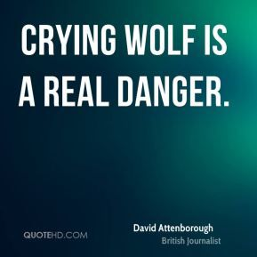 More David Attenborough Quotes on www.quotehd.com - #quotes #crying #danger #real #wolf