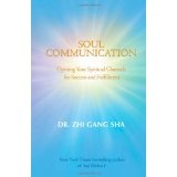 Soul Communication: Opening Your Spiritual Channels for Success and Fulfillment (No. II) (Hardcover)By Zhi Gang Sha
