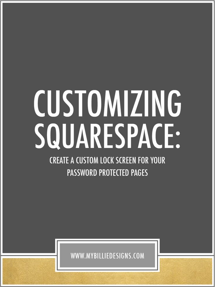 http://www.mybilliedesigns.com/blog/customizing-squarespace-how-to-create-a-custom-lock-screen-for-your-password-protected-pages