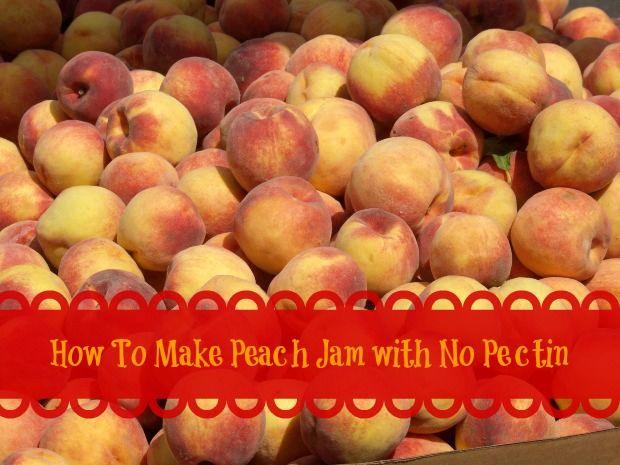 How to Make Peach Jam without Pectin