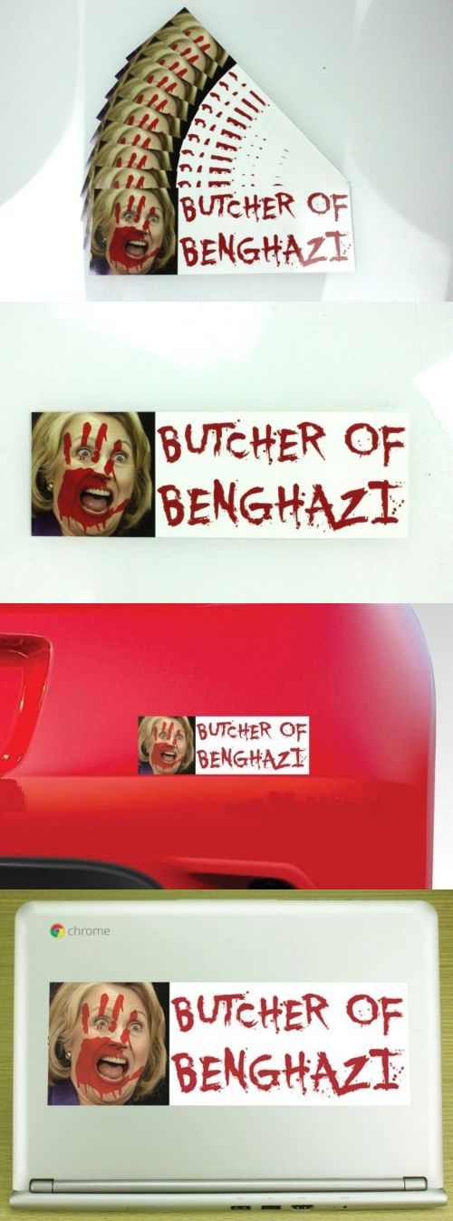 Hillary Clinton: Anti Hillary Clinton Butcher Of Benghazi Campaign 3X9 Car Bumper Sticker 10 Pk -> BUY IT NOW ONLY: $6.99 on eBay!