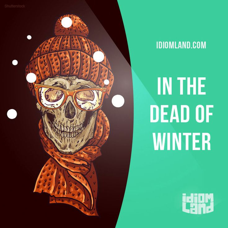 """In the dead of winter"" means ""in the middle of the winter"". Example: My little brother was born on December 21st, right in the dead of winter. Get our apps for learning English: learzing.com"
