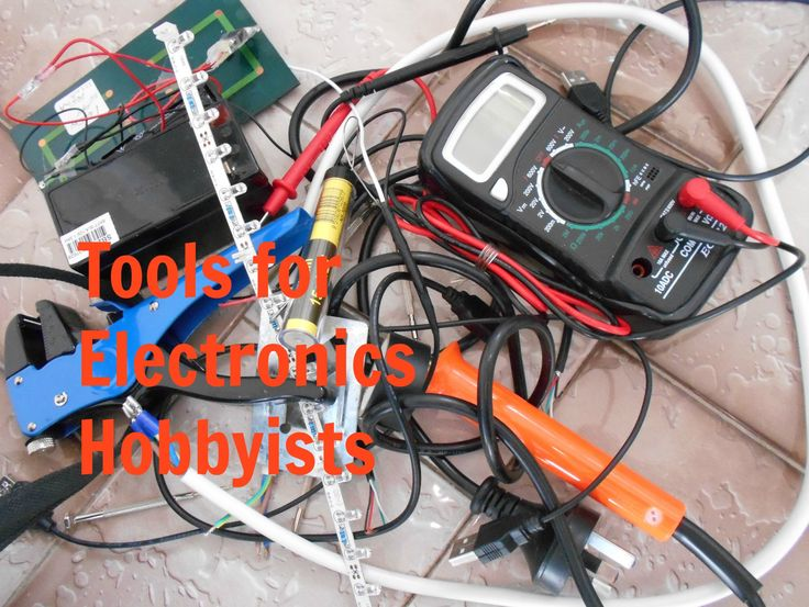 List of Tools for Electronics Hobbyists - Start an Electronics Hobby