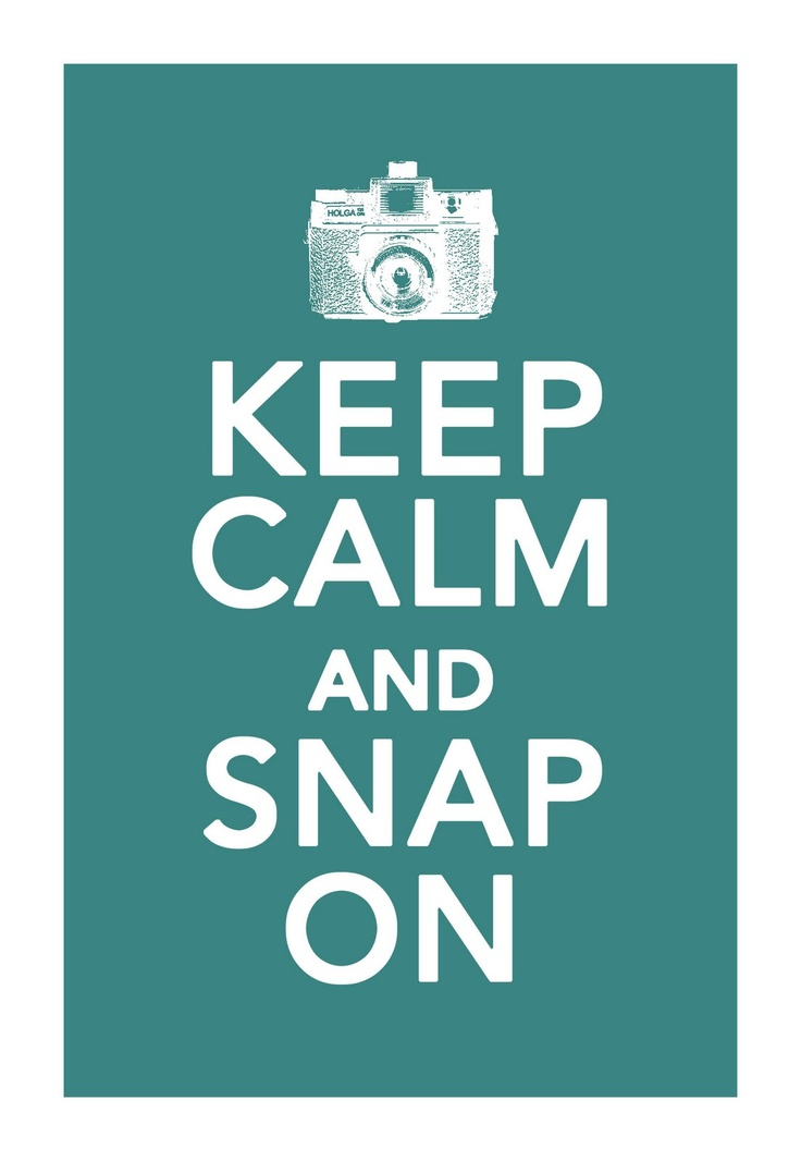 Keep calm and snap on. Keep calm, keep calm. Snap!
