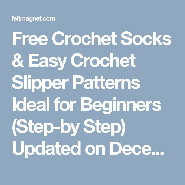 Free Crochet Socks & Easy Crochet Slipper Patterns Ideal for Beginners (Step-by Step) Updated on December 3, 2015 Easy Crochet Slipper Boots   Easy slipper boots  Perfect for those winter boots Crochet Sock & Slipper Patterns  Why not make these fabulous sock booties, perfect for kids and adults? With an easy basic pattern that can be adapted to suit anyone? Excellent for beginners and the more advanced crocheter alike. I cannot believe how many times people ask me for this style and this…