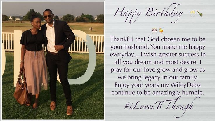 Happy Birthday  🥂🍾🎂🍹 Thankful that God chosen me to be your husband. You make me happy everyday... I wish greater success in all you dream and most desire. I pray for our love grow and grow as we bring legacy in our family. Enjoy your years my WifeyDebz continue to be amazingly humble.  #iLoveiTThough