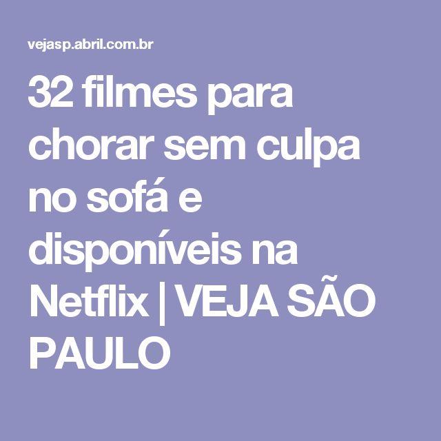 32 filmes para chorar sem culpa no sofá e disponíveis na Netflix | VEJA SÃO PAULO