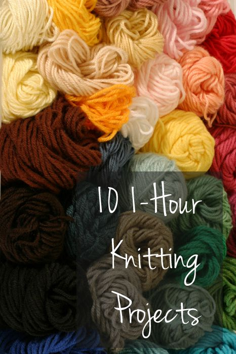 10 1-Hour Knitting Projects - might take me more than one hour, but some look nice and quick for sure