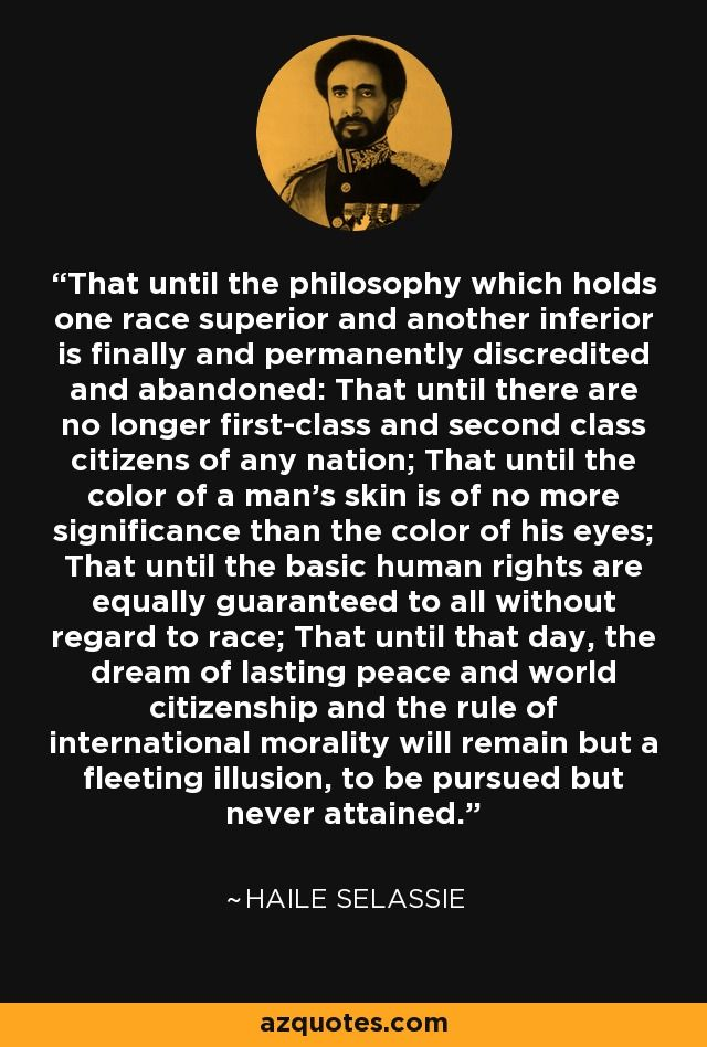 Haile Selassie quote: That until the philosophy which holds one ...