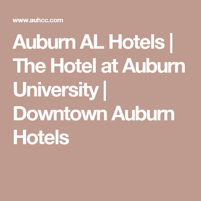 Auburn AL Hotels | The Hotel at Auburn University | Downtown Auburn Hotels