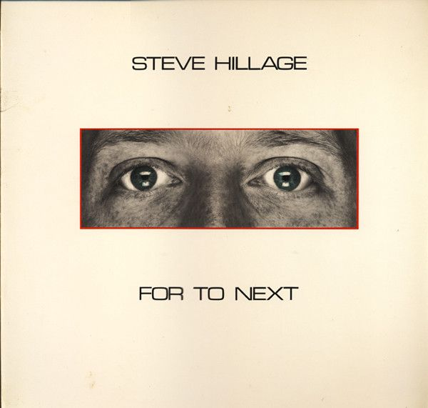 Steve Hillage - For To Next / 1981