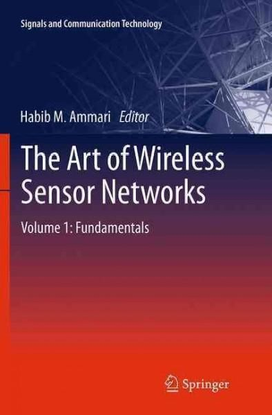 The Art of Wireless Sensor Networks: Fundamentals