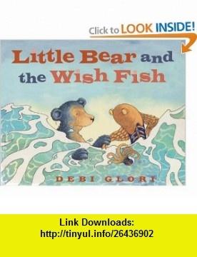 Little Bear and the Wish Fish (9781845078164) Debi Gliori , ISBN-10: 1845078160  , ISBN-13: 978-1845078164 ,  , tutorials , pdf , ebook , torrent , downloads , rapidshare , filesonic , hotfile , megaupload , fileserve