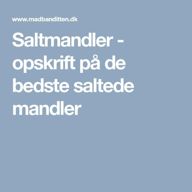 Saltmandler - opskrift på de bedste saltede mandler