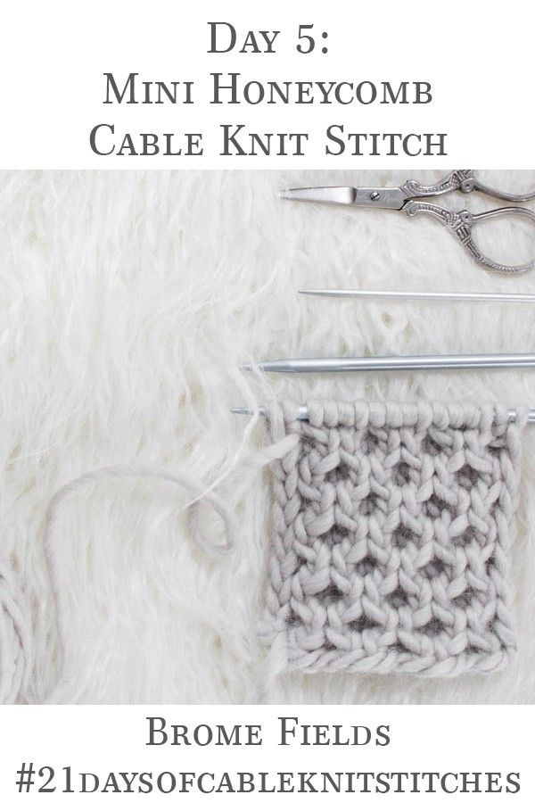 Learn how to knit the Mini Honeycomb Cable Knit Stitch in ...