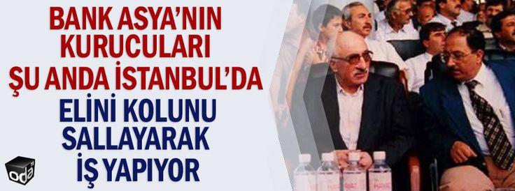 Bank Asya'nın kurucuları şu anda İstanbul'da elini kolunu sallayarak iş yapıyor