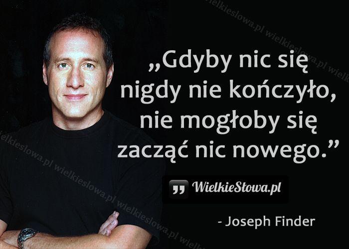 Gdyby nic się nigdy nie kończyło... #Finder-Joseph, #Motywujące-i-inspirujące