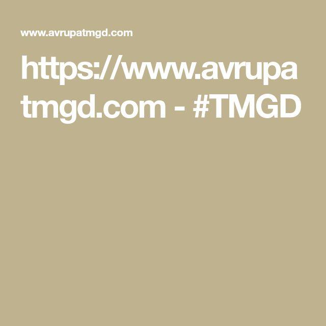 https://www.avrupatmgd.com  -  #TMGD