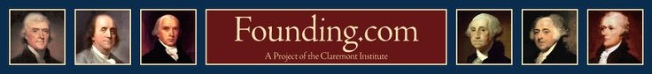 Founding.com: A Project of the Claremont Institute