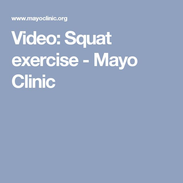 Video: Squat exercise - Mayo Clinic