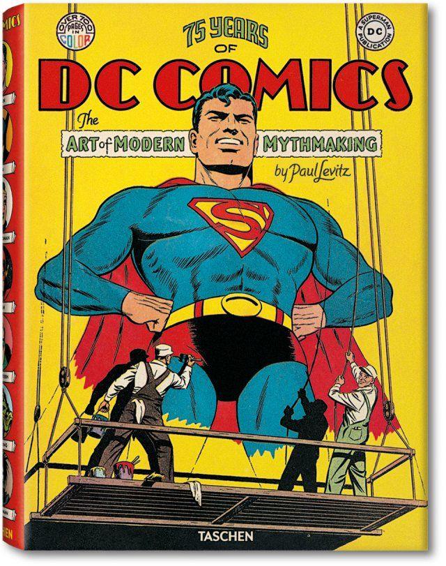 75 Years of DC Comics. The Art of Modern Mythmaking. TASCHEN Books (XL-Format)