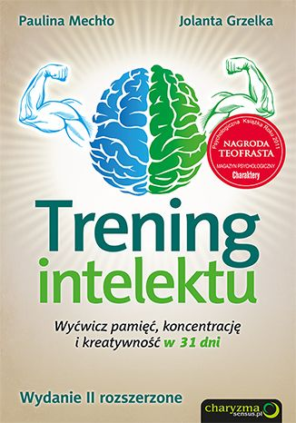 Trening intelektu. Wyćwicz pamięć, koncentrację i kreatywność w 31 dni. Wydanie II rozszerzone - Paulina Mechło, Jolanta Grzelka
