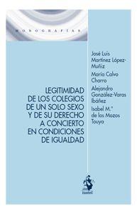Legitimidad de los colegios de un solo sexo y de su derecho a concierto en condiciones de igualdad. - Madrid: Iustel, 2015, 378 p.