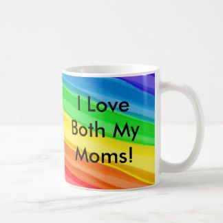 I Love BOTH My Moms!  You Can Customize ALL Text - Coffee Mug