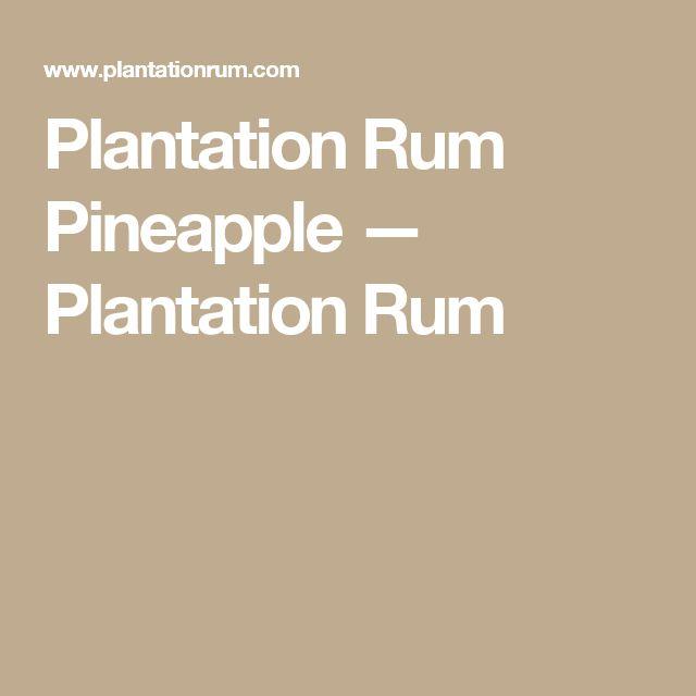 Plantation Rum Pineapple — Plantation Rum