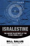 Isralestine: The Ancient Blueprints of the Future Middle East - Find this book and others on our recommended reading list at http://www.israelnewsreport.net/isralestine-the-ancient-blueprints-of-the-future-middle-east/.