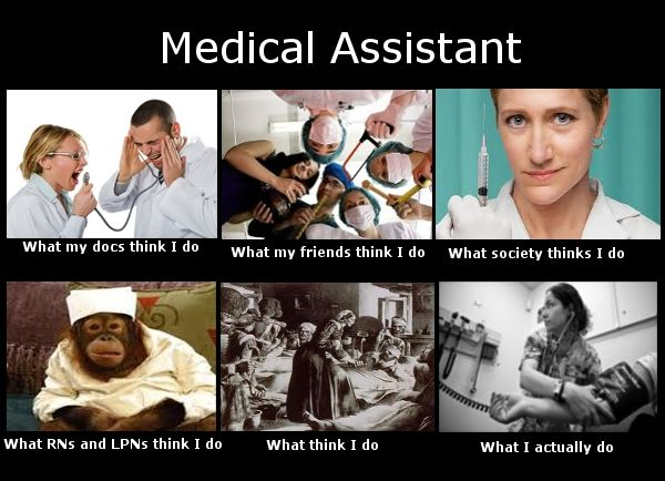 Medical Assistant meme  [a.k.a, proof I have too much time on my hands]