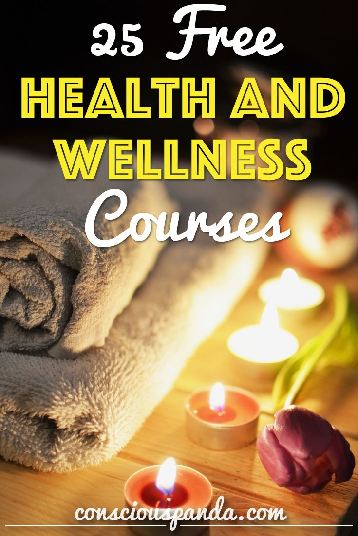 25 Free Health And Wellness Courses Conscious Panda Health And Wellness Health Health Education