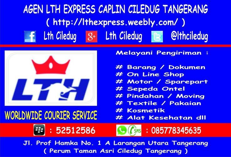 Pitakonan Jaya Pt & Agen LTH Express Jl. Prof Hamka No. 1A Larangan Utara Tangerang ( Perum Taman Asri Ciledug ) Call : 021-95230410 - 081315224477 Ph / Wa / Sms : 085778345635 - BB : 52512586 -www.lthexpress.weebly.com