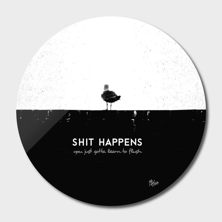 «Shit Happens», Exclusive Edition Disk Print by Schwebewesen - From 80€ - Curioos seagull shit happens black white funny saying quote