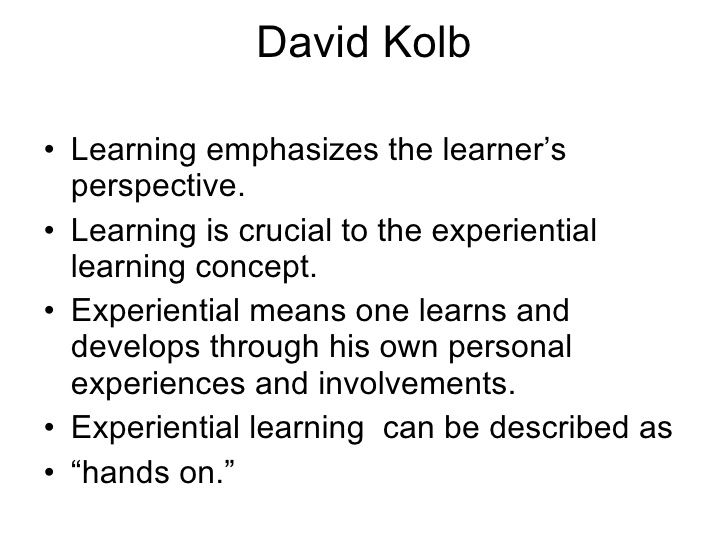 kolb learning methods Styles of learning and teaching adrian stokes  experiential learning david kolb,  what teaching methods and learning activities are.
