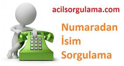 http://www.acilsorgulama.com/2016/02/numaradan-isim-sorgulama.html