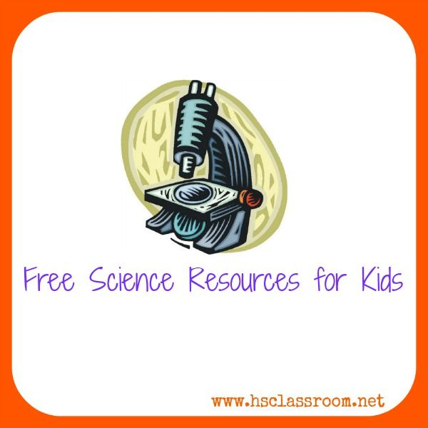 Free Science Resources for Children  |  hsclassroom.net