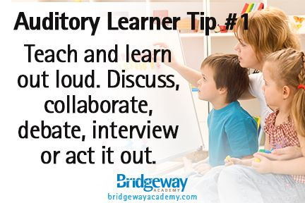 Auditory Learning Tip #1 from Bridgeway Academy! Use ways for them to learn out loud by discussions, debates, interviews ect