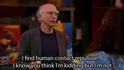 "And when he wasn't joking. | 21 Iconic Larry David Lines From ""Curb Your Enthusiasm"""