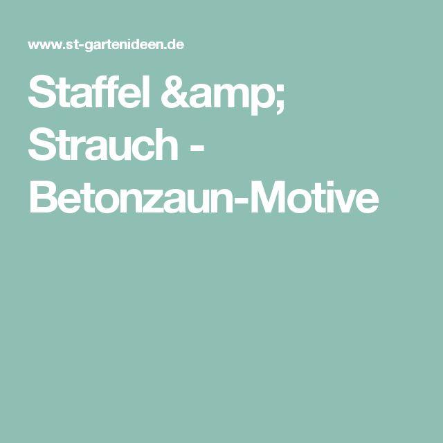 Staffel & Strauch - Betonzaun-Motive