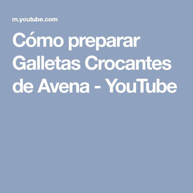 Cómo preparar Galletas Crocantes de Avena - YouTube